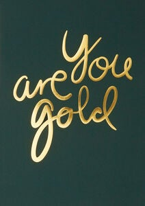 I Love My Type Poster You Are Gold, Grün